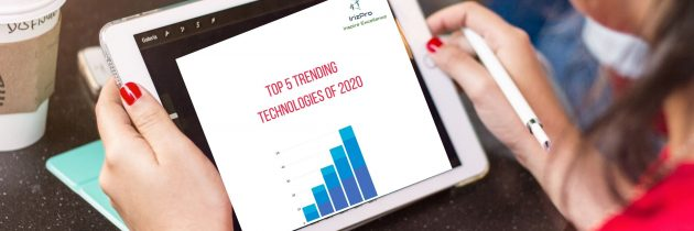 Know About The Top 5 Trending And New Technologies!